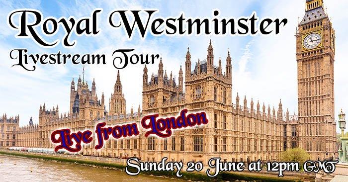 Royal Westminster Livestream Tour